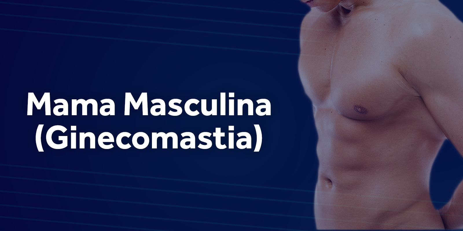 Ginecomastia (Mama Masculina)