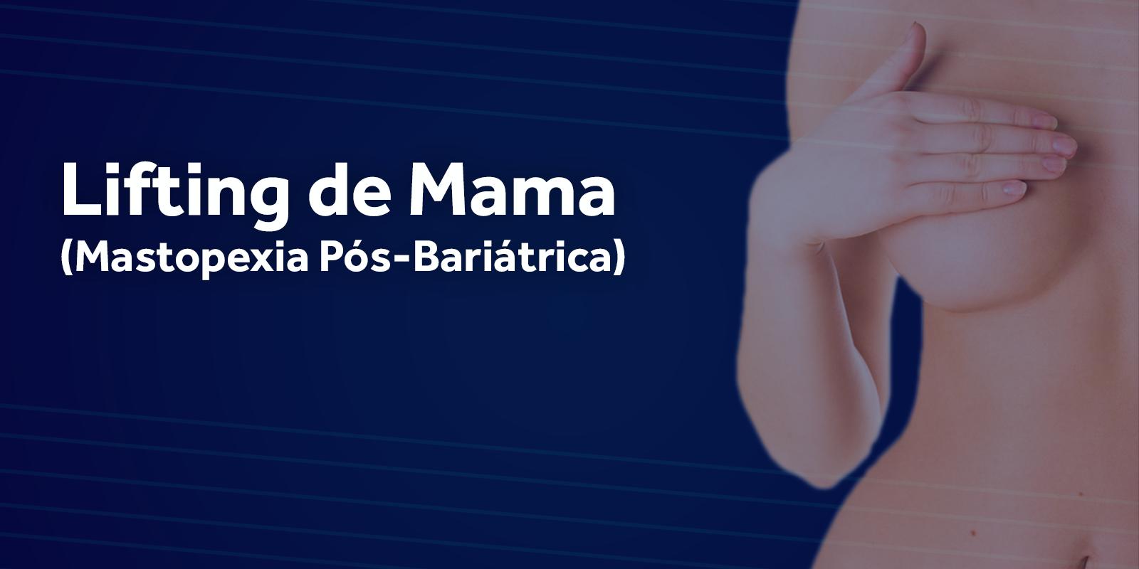Lifting de mama (mastopexia pós-bariátrica)