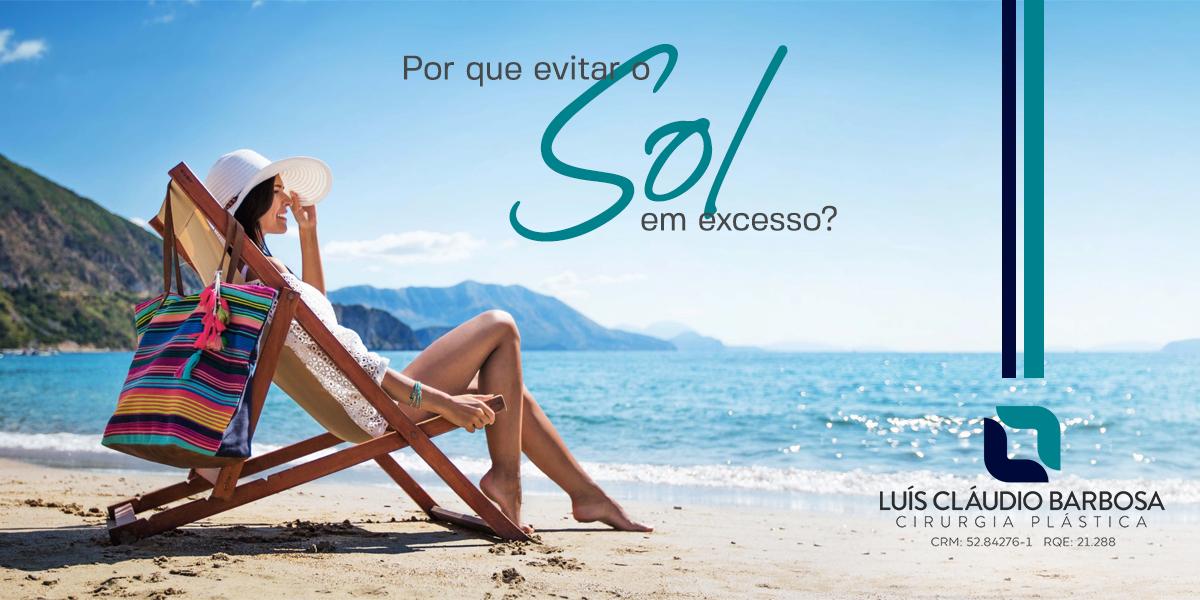 Excesso de sol | DR. LUIS CLAUDIO BARBOSA