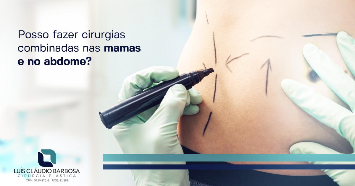 Posso fazer cirurgias combinadas nas mamas e no abdome? | Dr. Luís Cláudio Barbosa